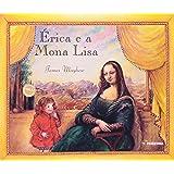 Érica e a Mona Lisa