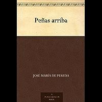 Peñas arriba (Spanish Edition)