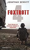 Foxtrott 4: Sechs Monate mit deutschen Soldaten in Afghanistan
