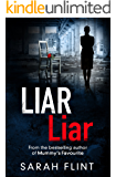 Liar Liar: Another gripping serial killer thriller from the bestselling author (DC Charlotte Stafford Series Book 3)