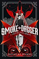 Smoke and Dagger: A SPECTRA Files Prequel Kindle Edition