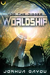 Worldship: Udo the Digger: (Worldship Series Book 1) Kindle Edition