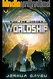 Worldship: Udo the Digger: (Worldship Series Book 1)