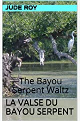 La Valse du Bayou Serpent: The Bayou Serpent Waltz Kindle Edition