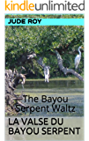 La Valse du Bayou Serpent: The Bayou Serpent Waltz