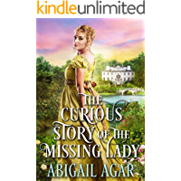 The Curious Story of the Missing Lady: A Historical Regency Romance Book (English Edition)