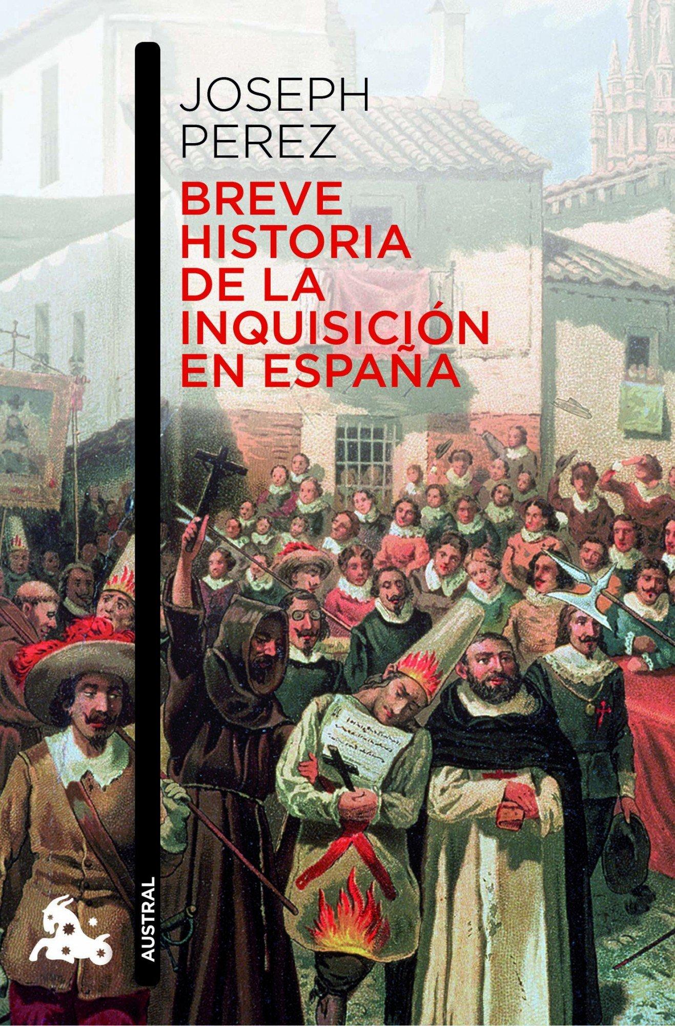 Breve historia de la Inquisición en España Contemporánea: Amazon.es: Pérez, Joseph, Pons, María: Libros