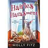 Hairless Harassment: A Hilarious Cozy Mystery with One Very Entitled Cat Detective (Pet Whisperer P.I. Book 3)