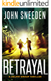 Betrayal (A Delphi Group Thriller Book 4)