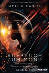 Aufbruch zum Mond: Neil Armstrong – Die autorisierte Biografie - Das Buch zum Film - Jetzt im Kino (German Edition) Kindle Edition