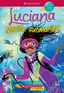 Luciana: Misión submarina (Braving the Deep) (American Girl: Girl of the