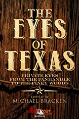 The Eyes of Texas: Private Eyes from the Panhandle to the Piney Woods Kindle Edition