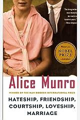 Hateship, Friendship, Courtship, Loveship, Marriage: Stories Paperback