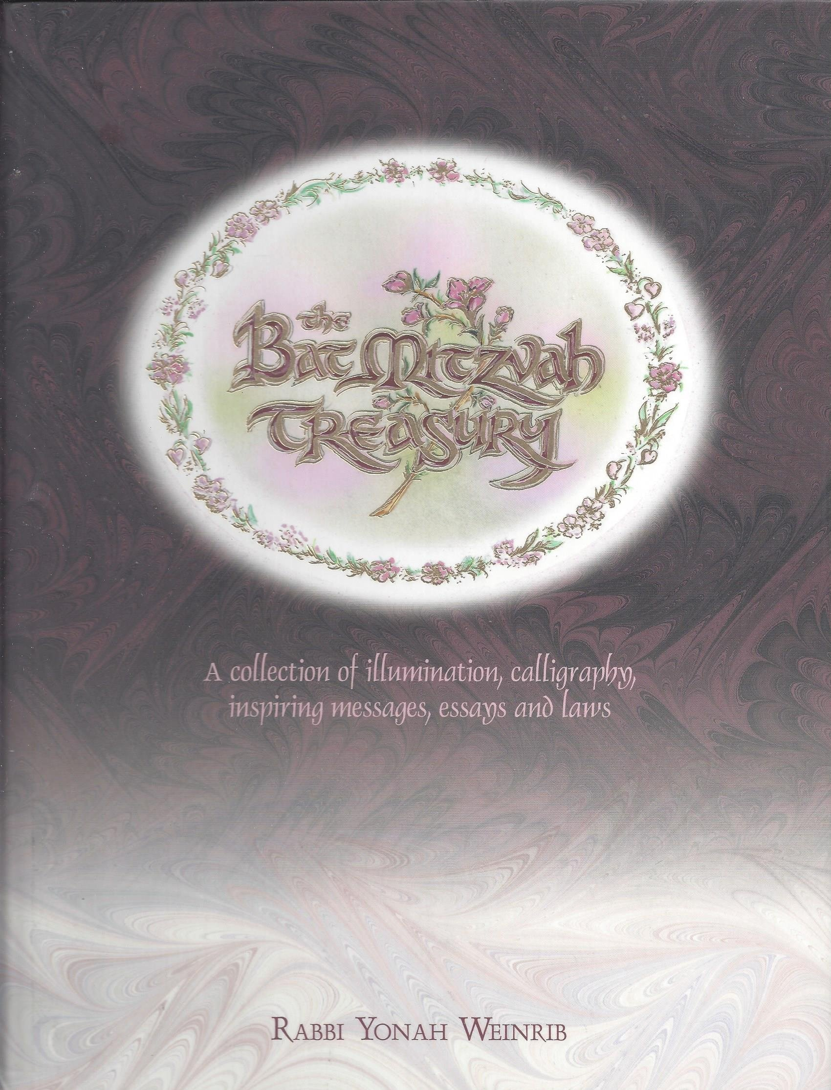 the bat mitzvah treasury a collection of illumination the bat mitzvah treasury a collection of illumination calligraphy inspiring messages essays and laws yonah weinrib 9781578193110 com books