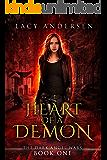 Heart of a Demon: An Urban Fantasy Romance (The Dark Angel Wars, Book 1)