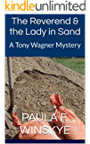 The Reverend & the Lady in Sand: A Tony Wagner Mystery (Tony Wagner Mysteries Book 8)