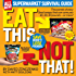 Eat This, Not That! Supermarket Survival Guide: Thousands of easy food swaps that can save you 10, 20, 30 pounds--or more! (Eat This Not That!)