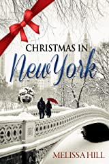 Christmas in New York: A Festive Christmas Read (A Winter Escape Book 2) Kindle Edition