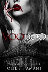 That Voodoo That You Do: A Paranormal Romance Series (Chateau Rouge Book 1) Kindle Edition