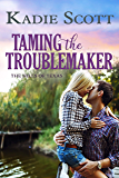 Taming the Troublemaker (The Hills of Texas Book 3)