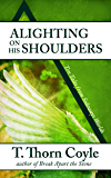 Alighting on His Shoulders: Ten Tales From Sideways Worlds