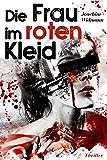 Die Frau im roten Kleid (Ein Thriller mit Sibel Schmitt 2)