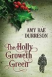 The Holly Groweth Green (2017 Advent Calendar - Stocking Stuffers)