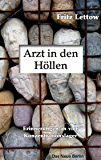 Arzt in den Höllen: Erinnerungen an vier Konzentrationslager