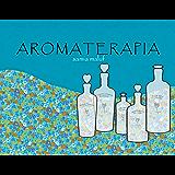 Abordagem Sistêmica da Aromaterapia: Aromaterapia por Sâmia Maluf