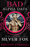 Silver Fox: Bad Alpha Dads (The Real Werewives of Alaska Book 3)