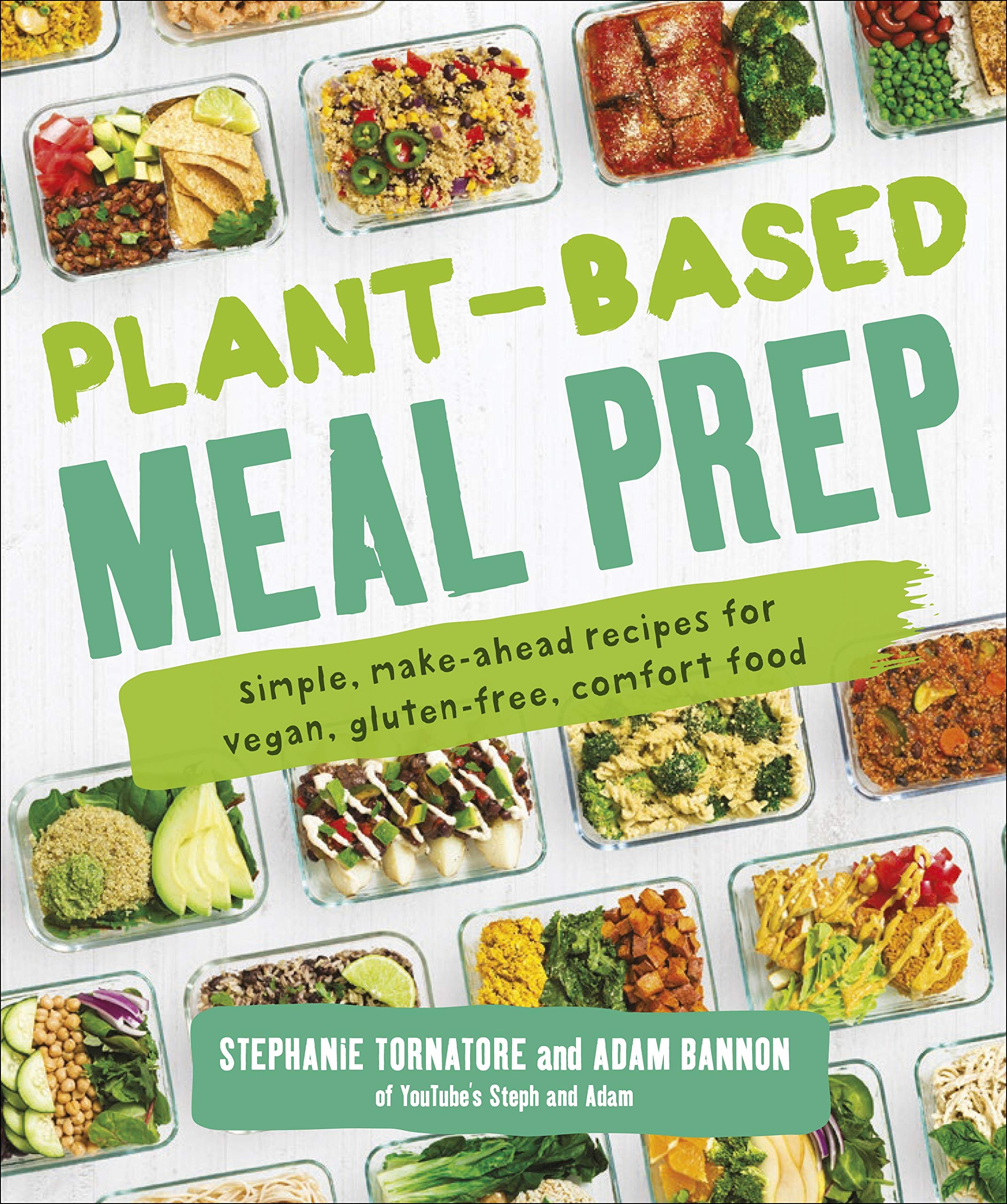 Plant-Based Meal Prep: Simple, Make-ahead Recipes for Vegan, Gluten-free, Comfort Food by Alpha
