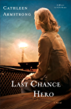 Last Chance Hero (A Place to Call Home Book #4): A Novel
