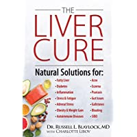 The Liver Cure: Natural Solutions for Liver Health to Target Symptoms of Fatty Liver...