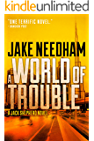 A WORLD OF TROUBLE (Jack Shepherd Book 3)