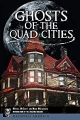 Ghosts of the Quad Cities (Haunted America) Kindle Edition