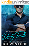 Dirty Truth: An Irish Mob Romance