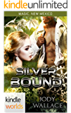 Magic, New Mexico: Silver Bound (Kindle Worlds Novella)