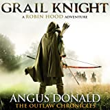 Grail Knight: The Outlaw Chronicles, book 5