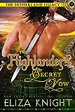 The Highlander's Secret Vow (The Sutherland Legacy Book 4)