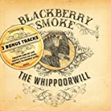 The Whippoorwill [UK Deluxe Edition with 3 Bonus Tracks]