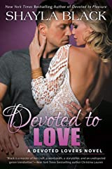 Devoted to Love (A Devoted Lovers Novel Book 2) Kindle Edition