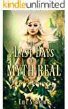The Last Days of Myth-Real: A LitRPG Adventure