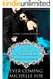 Needed: A BBW Vampire Blood Courtesans Romance