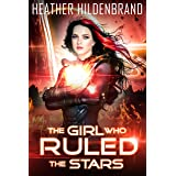 The Girl Who Ruled The Stars (The Starlight Duology Book 2)