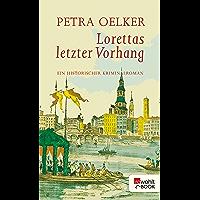 Lorettas letzter Vorhang: Ein historischer Kriminalroman (Rosina-Zyklus 3) (German Edition)