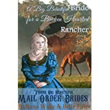 Mail Order Bride: A Big Beautiful Bride for a Broken Hearted Rancher: A Clean Western Historical Romance (Three Big Beautiful