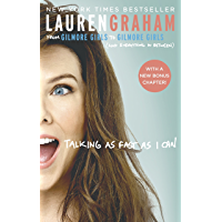Talking As Fast As I Can: From Gilmore Girls to Gilmore Girls, and Everything in Between (English Edition)