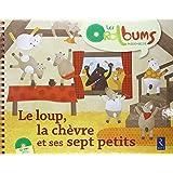 Le loup, la chèvre et ses sept petits (+ CD audio)