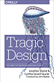 Tragic Design: The Impact of Bad Product Design and How to Fix It