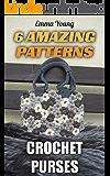 Crochet Purses: 6 Amazing Patterns: (Crochet Stitches, Crochet Patterns)